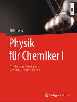 Physik für Chemiker I von Fritsche,  Olaf