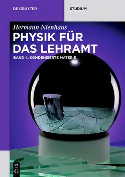 Physik für das Lehramt / Kondensierte Materie von Nienhaus,  Hermann