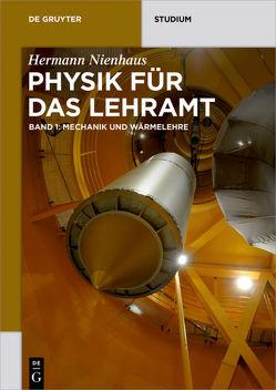Physik für das Lehramt / Mechanik und Wärmelehre von Nienhaus,  Hermann