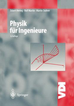 Physik für Ingenieure von Hering,  Ekbert, Martin,  Rolf, Stohrer,  Martin