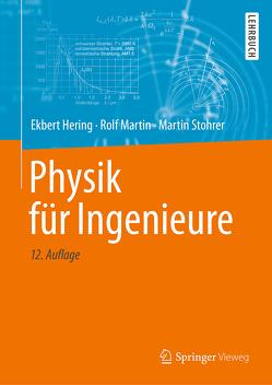 Physik für Ingenieure von Hering,  Ekbert, Käß,  Hanno, Kurz,  Günther, Martin,  Rolf, Schulz,  Wolfgang, Stohrer,  Martin