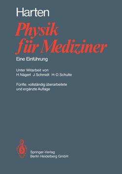 Physik für Mediziner von Harten,  Hans-Ulrich, Nägerl,  Hans, Schmidt,  Jörg, Schulte,  Hans-Dieter