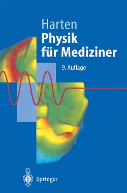 Physik für Mediziner von Harten,  Hans-Ulrich, Nägerl,  H., Schmidt,  J., Schulte,  H.D.