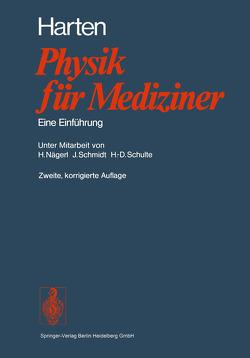 Physik für Mediziner von Harten,  H.-U., Nägerl,  H., Schmidt,  J., Schulte,  H.D.