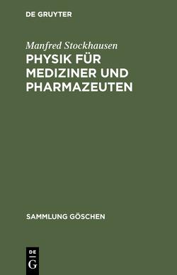 Physik für Mediziner und Pharmazeuten von Stockhausen,  Manfred