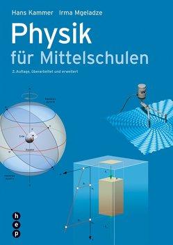 Physik für Mittelschulen (Print inkl. eLehrmittel) von Kammer,  Hans, Mgeladze,  Irma