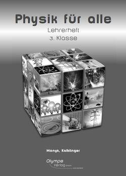Physik für alle 3 – Lehrerbegleitheft von Kaiblinger,  Gabriele Kaiblinger, Monyk,  Christian