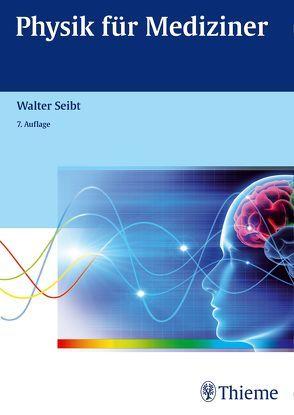 Physik für Mediziner von Seibt,  Walter