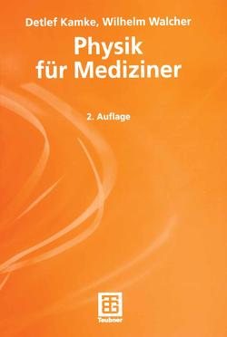 Physik für Mediziner von Kamke,  Detlef, Walcher,  Wilhelm