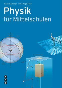 Physik für Mittelschulen von Kammer,  Hans, Mgeladze,  Irma