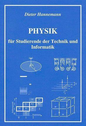 Physik für Studierende der Technik und Informatik von Hannemann,  Dieter