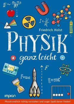 Physik ganz leicht von Holst,  Friedrich