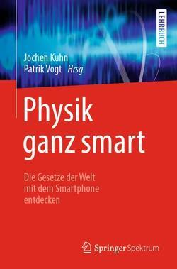 Physik ganz smart von Kuhn,  Jochen, Vogt,  Patrik