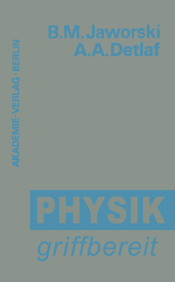 Physik griffbereit von Cap,  Ferdinand, Detlaf,  Andrej A., Jaworski,  Boris M.