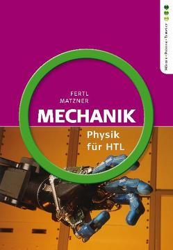 Physik HTL: 1. Jg. Mechanik von Fertl,  Walter, Matzner,  Ludwig