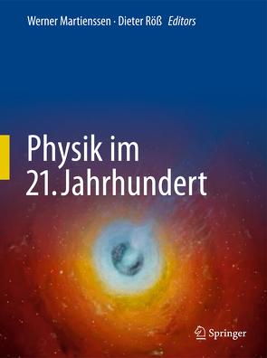 Physik im 21. Jahrhundert von Martienssen,  Werner, Röß,  Dieter