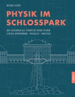 Physik im Schlosspark von Eckert,  Michael
