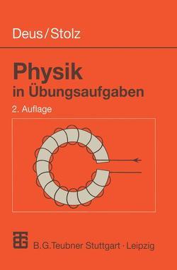 Physik in Übungsaufgaben von Deus,  Peter, Stolz,  Werner