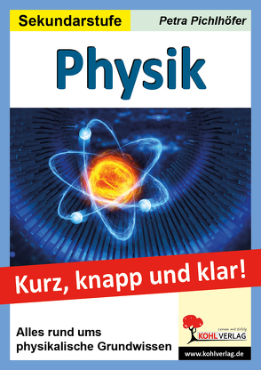 Physik – Kurz, knapp & klar! von Pichlhöfer,  Petra