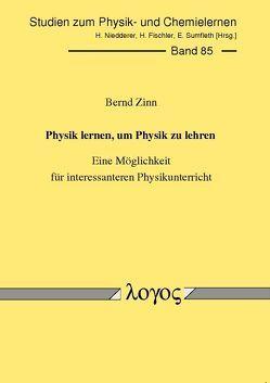 Physik lernen, um Physik zu lehren – Eine Möglichkeit für interessanteren Physikunterricht von Zinn,  Bernd