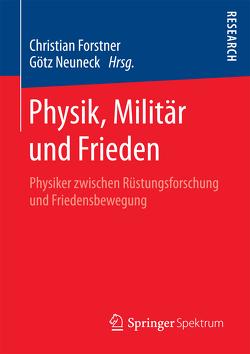 Physik, Militär und Frieden von Forstner,  Christian, Neuneck,  Götz