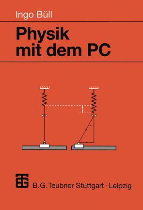 Physik mit dem PC von Büll,  Ingo