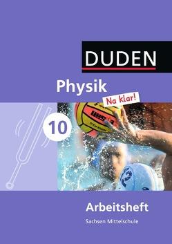 Physik Na klar! – Mittelschule Sachsen / 10. Schuljahr – Arbeitsheft von Gau,  Barbara, Meyer,  Lothar