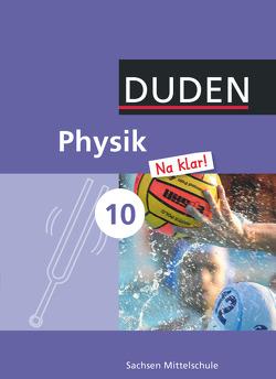 Physik Na klar! – Mittelschule Sachsen / 10. Schuljahr – Schülerbuch von Gau,  Barbara, Meyer,  Lothar