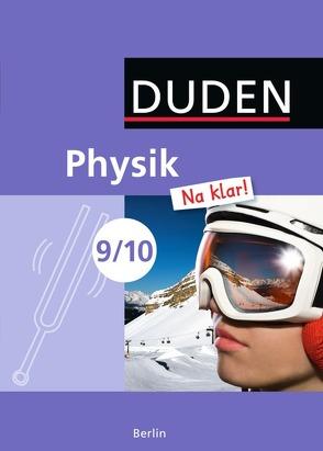 Physik Na klar! – Sekundarschule Berlin / 9./10. Schuljahr – Schülerbuch von Gau,  Barbara, Koch,  Ingo, Meyer,  Lothar, Riedl,  Gerd