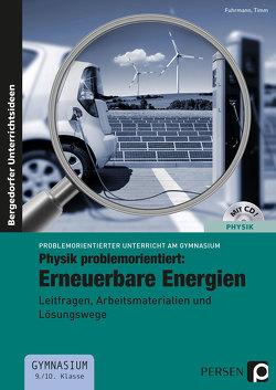 Physik problemorientiert: Erneuerbare Energien von Fuhrmann, Timm
