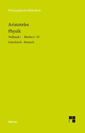 Physik. Teilband 1: Bücher I bis IV von Aristoteles, Heinemann,  Gottfried