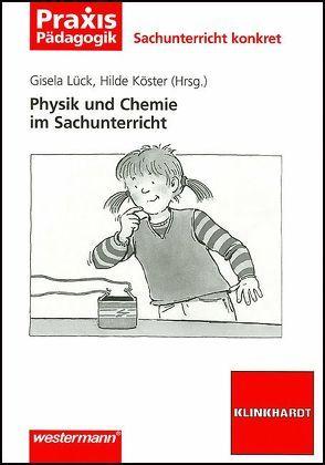 Physik und Chemie im Sachunterricht von Köster,  Hilde, Lück,  Gisela