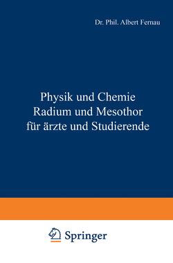 Physik und Chemie Radium und Mesothor für Ärzte und Studierende von Fernau,  Albert, Riehl,  Gustav