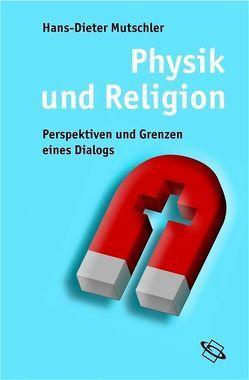 Physik und Religion von Mutschler,  Hans D