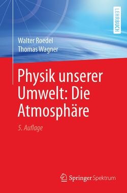 Physik unserer Umwelt: Die Atmosphäre von Roedel,  Walter, Wagner,  Thomas