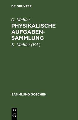 Physikalische Aufgabensammlung von Mahler,  Gottfried, Mahler,  Karl
