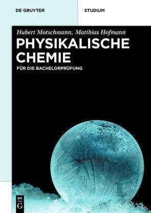 Physikalische Chemie von Hofmann,  Matthias, Motschmann,  Hubert