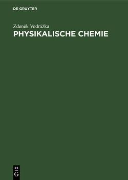 Physikalische Chemie von Mitschka,  P., Vodrážka,  Zdeněk, Waněk,  W.