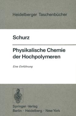 Physikalische Chemie der Hochpolymeren von Schurz,  J.