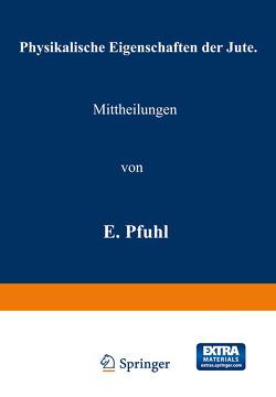 Physikalische Eigenschaften der Jute von Pfuhl,  E.
