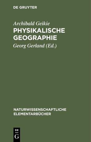 Physikalische Geographie von Geikie,  Archibald, Gerland,  Georg, Schmidt,  Oskar