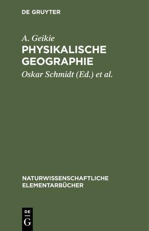 Physikalische Geographie von Geikie,  A., Gerland,  Georg, Schmidt,  Oskar