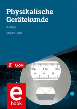 Physikalische Gerätekunde von Riech,  Johanna