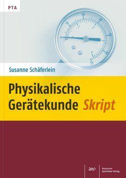 Physikalische Gerätekunde-Skript von Schäferlein,  Susanne