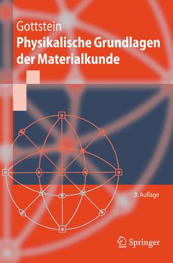 Physikalische Grundlagen der Materialkunde von Gottstein,  Günter