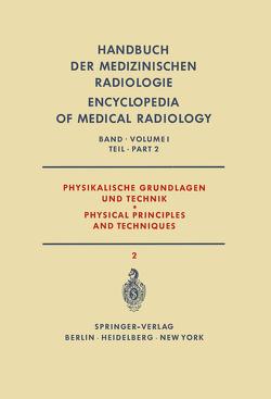 Physikalische Grundlagen und Technik Teil 2 / Physical Principles and Techniques Part 2 von Berger,  H., Bischoff,  K., Gellinek,  W., Jensen,  F., Wachsmann,  F.