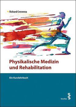 Physikalische Medizin und Rehabilitation von Crevenna,  Richard