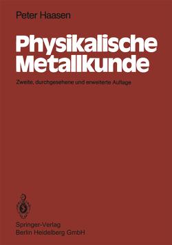 Physikalische Metallkunde von Haasen,  P.