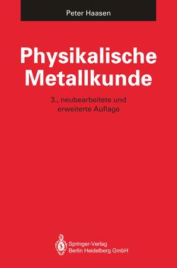 Physikalische Metallkunde von Haasen,  Peter