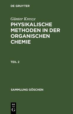 Physikalische Methoden in der organischen Chemie von Kresze,  Günter